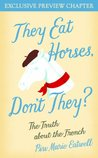 They Eat Horses, Don't They (Free Preview): The Truth About the French