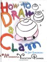 How to Draw a Clam: A Wonderful Vacation Planner