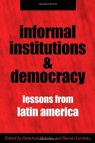 Informal Institutions and Democracy: Lessons from Latin America