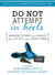 Do Not Attempt in Heels: Mission Stories and Advice from Sisters Who've Been There