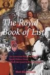The Royal Book of Lists: An Irreverent Romp through British Royal History