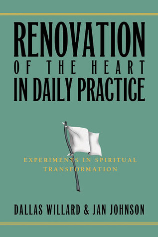 Renovation of the Heart in Daily Practice by Dallas Willard