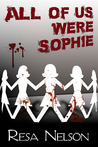 All of Us Were Sophie