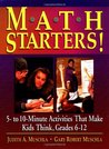 Math Starters!: 5- To 10-Minute Activities That Make Kids Think, Grades 6-12