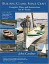 Building Classic Small Craft: Complete Plans & Instructions for 47 Boats