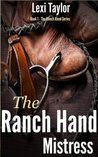 The Ranch Hand Mistress: Book One of The Ranch Hand Series
