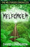 Melforger (The Melforger Chronicles)