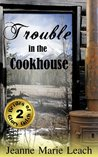 Trouble in the Cookhouse (Brides of Glory Gulch #2)