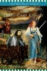 The Princess, the Crone, and the Dung-Cart Knight (The Squire's Tales, #6)
