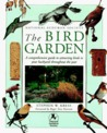 The Bird Garden: A Comprehensive Guide to Attracting Birds to Your Backyard Throughout the Year