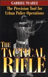 The Tactical Rifle: The Precision Tool for Urban Police Operations