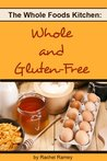 Whole and Gluten-Free (The Whole Foods Kitchen)