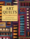 Art Quilts: A Celebration: 400 Stunning Contemporary Designs