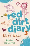 Red Dirt Diary 3: Blue's News