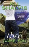 Then Came You (Animal Magnetism, #5)