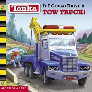 If I could drive a Tow Truck! (Tonka)