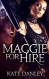 Maggie for Hire (Maggie MacKay, Magical Tracker, #1)