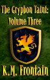 The Gryphon Taint: Volume Three (The Soulstone Chronicles)