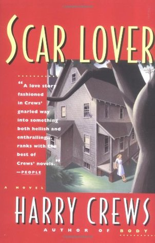 Scar Lover by Harry Crews