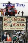 For Better, For Worse: Patient in the Maelstrom