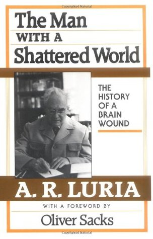 The Man with a Shattered World by Alexander R. Luria