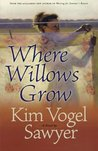 Where Willows Grow (Heart of the Prairie #10)