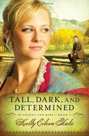 Tall, Dark, and Determined by Kelly Eileen Hake