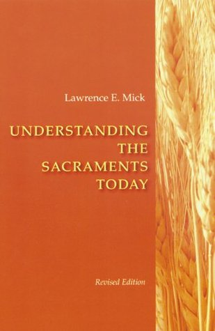Understanding The Sacraments Today: Second Edition