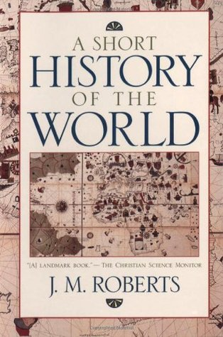 A Short History of the World by J.M. Roberts