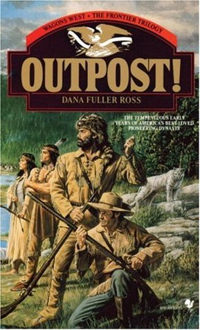 Outpost! (Wagons West Frontier, #3)