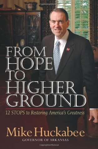 From Hope to Higher Ground by Mike Huckabee