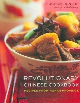 Revolutionary Chinese Cookbook by Fuchsia Dunlop
