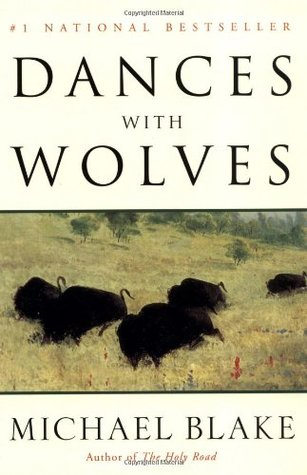 Dances with Wolves by Michael Blake