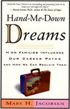Hand-Me-Down Dreams: How Families Influence Our Career Paths & How We Can Reclaim Them