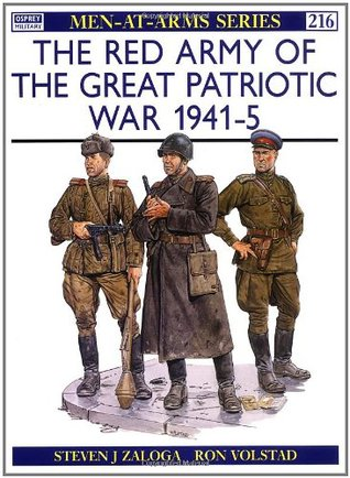 The Red Army of the Great Patriotic War 1941–45 (Men-at-Arms #216)
