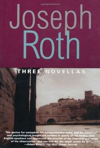 Three Novellas: The Legend of the Holy Drinker, Fallmerayer the Stationmaster and The Bust of the Emperor (Works of Joseph Roth)