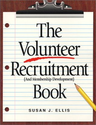 The Volunteer Recruitment Book: (And Membership Development)