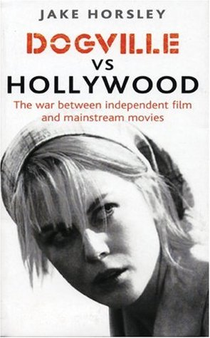 Dogville vs. Hollywood by Jake Horsley