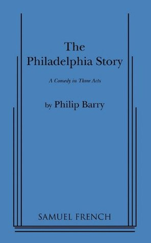 The Philadelphia Story by Philip Barry