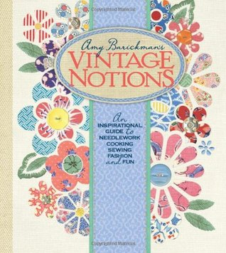 Amy Barickman's Vintage Notions by Mary Brooks Picken