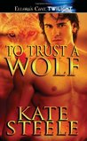To Trust a Wolf (Whispering Springs Werewolves, #1)