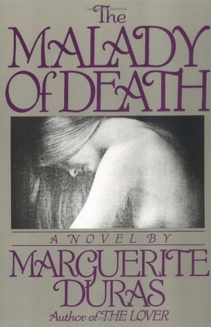The Malady of Death by Marguerite Duras
