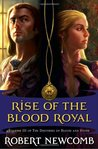 The Rise of the Blood Royal (The Destinies of Blood and Stone, #3)