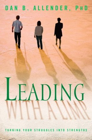 Leading with a Limp by Dan B. Allender