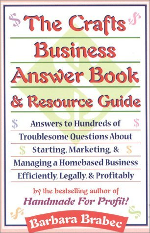 The Crafts Business Answer Book & Resource Guide by Barbara Brabec