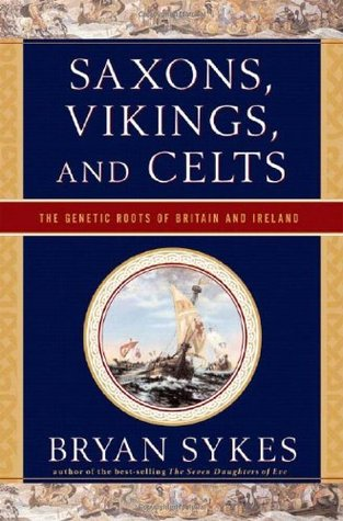 Saxons, Vikings, and Celts by Bryan Sykes