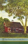 Never Give Up (Tales from Grace Chapel Inn, #31)