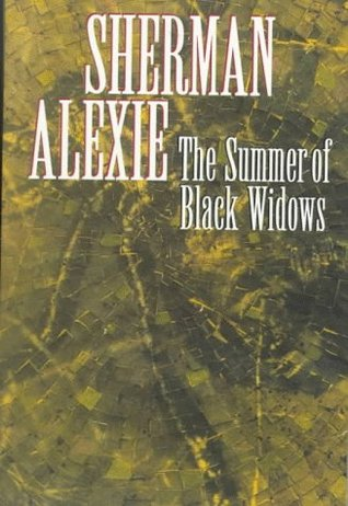 The Summer of Black Widows by Sherman Alexie
