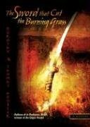 The Sword That Cut the Burning Grass by Dorothy Hoobler