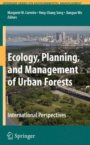 Ecology, Planning, and Management of Urban Forests: International Perspective